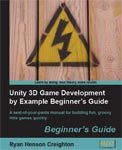 "Обложка книги ""Unity 3D Game Development by Example Beginner's Guide"""